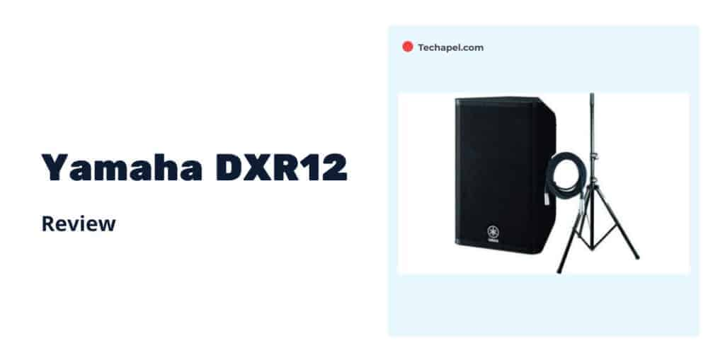 Yamaha DXR12 Review