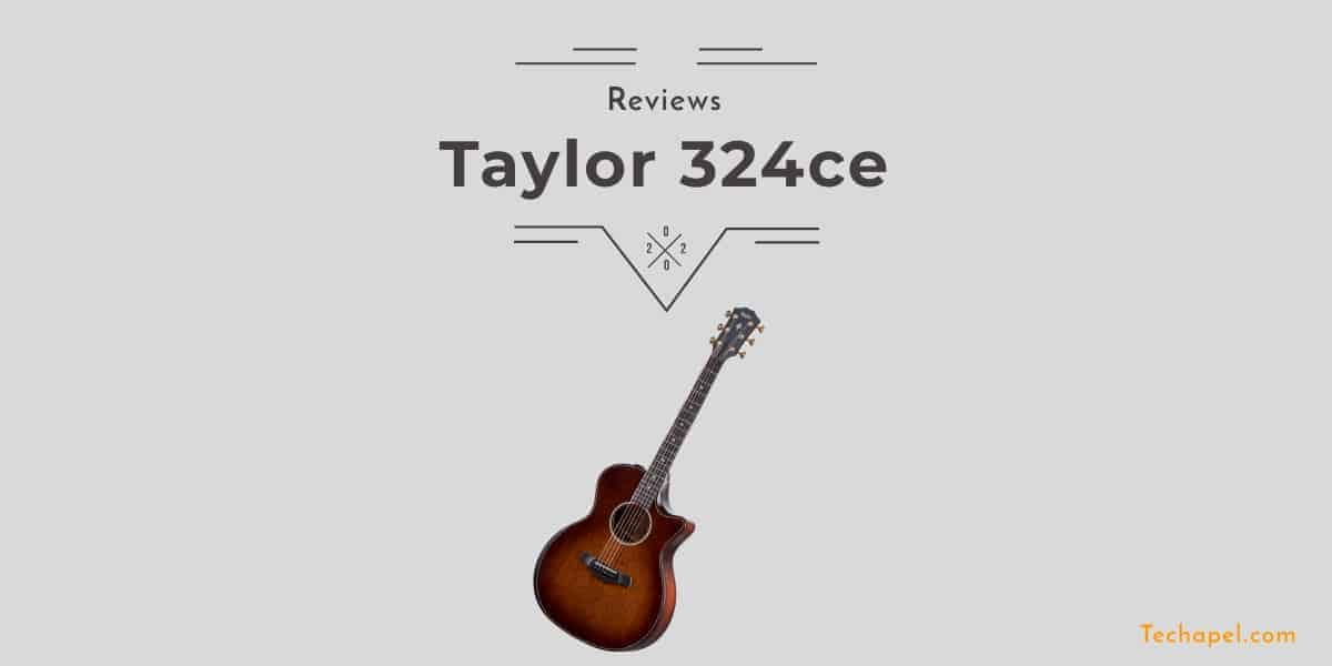 Taylor 324ce Review